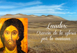 <h4>Laudes: Oraci�n de la Iglesia por la ma�ana</h4>